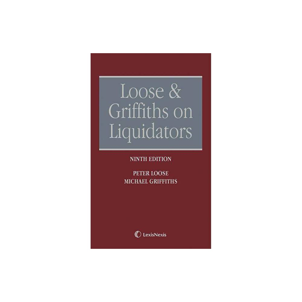 Loose and Griffiths on Liquidators - by Peter Loose (Hardcover)