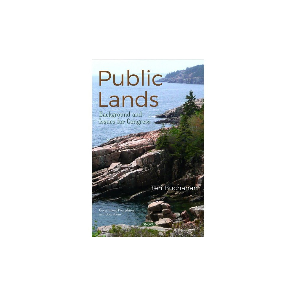 Public Lands : Background and Issues for Congress - by Teri Buchanan (Paperback)