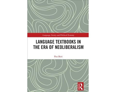 Language Textbooks in the Era of Neoliberalism -  by Pau Bori (Hardcover) - image 1 of 1