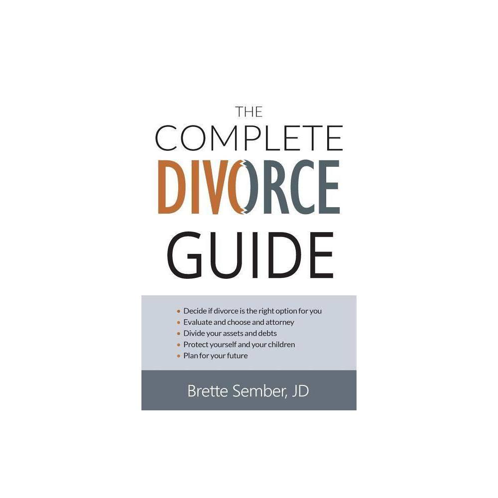 The Complete Divorce Guide By J D Brette Sember Paperback