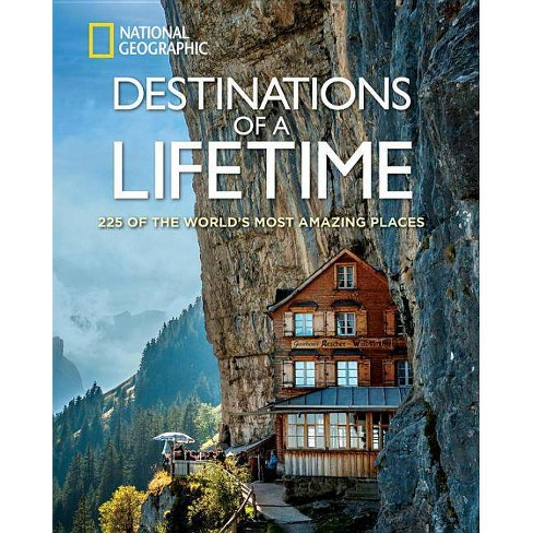 Destinations of a Lifetime : 225 of the World's Most Amazing Places -  (Hardcover) - image 1 of 1