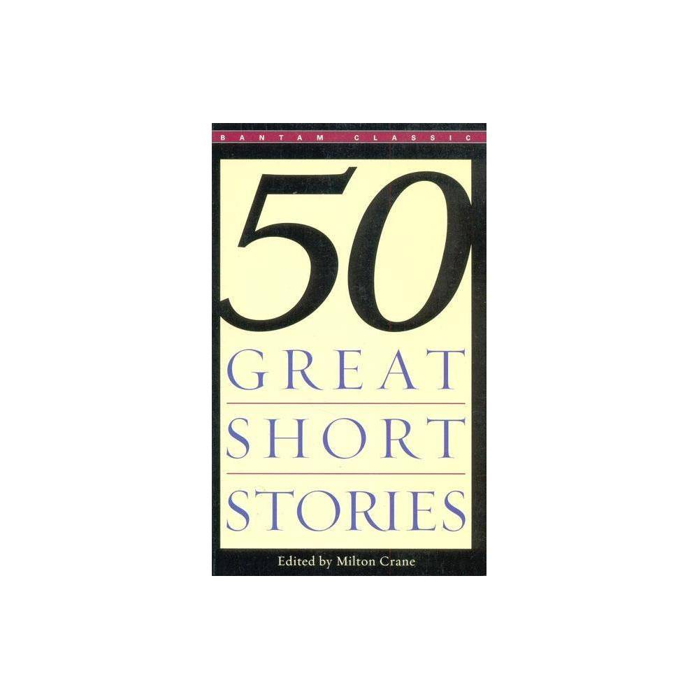 Fifty Great Short Stories By Milton Crane Paperback