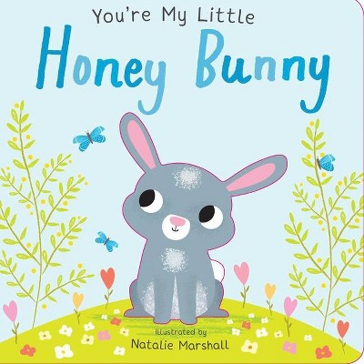 You're My Little Honey Bunny (You're My) - by Natalie Marshall (Hardcover)