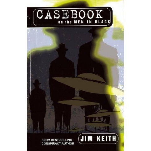 Casebook on the Men in Black - by  Jim Keith (Paperback) - image 1 of 1