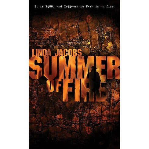 Summer of Fire - (Yellowstone) by  Linda Jacobs (Paperback) - image 1 of 1