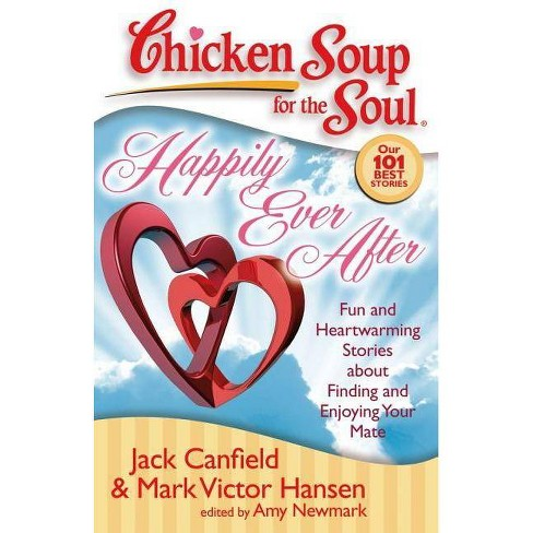 Happily Ever After - (Chicken Soup for the Soul) by  Jack Canfield & Mark Victor Hansen & Amy Newmark - image 1 of 1