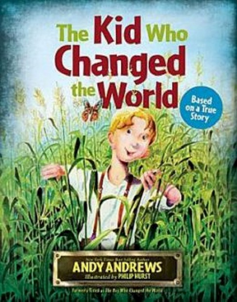 Kid Who Changed the World (Hardcover) (Andy Andrews) - image 1 of 1