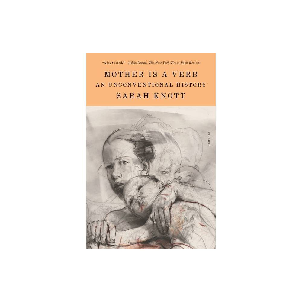 Mother Is A Verb By Sarah Knott Paperback