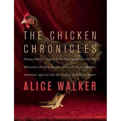 The Chicken Chronicles By Alice Walker Hardcover Target