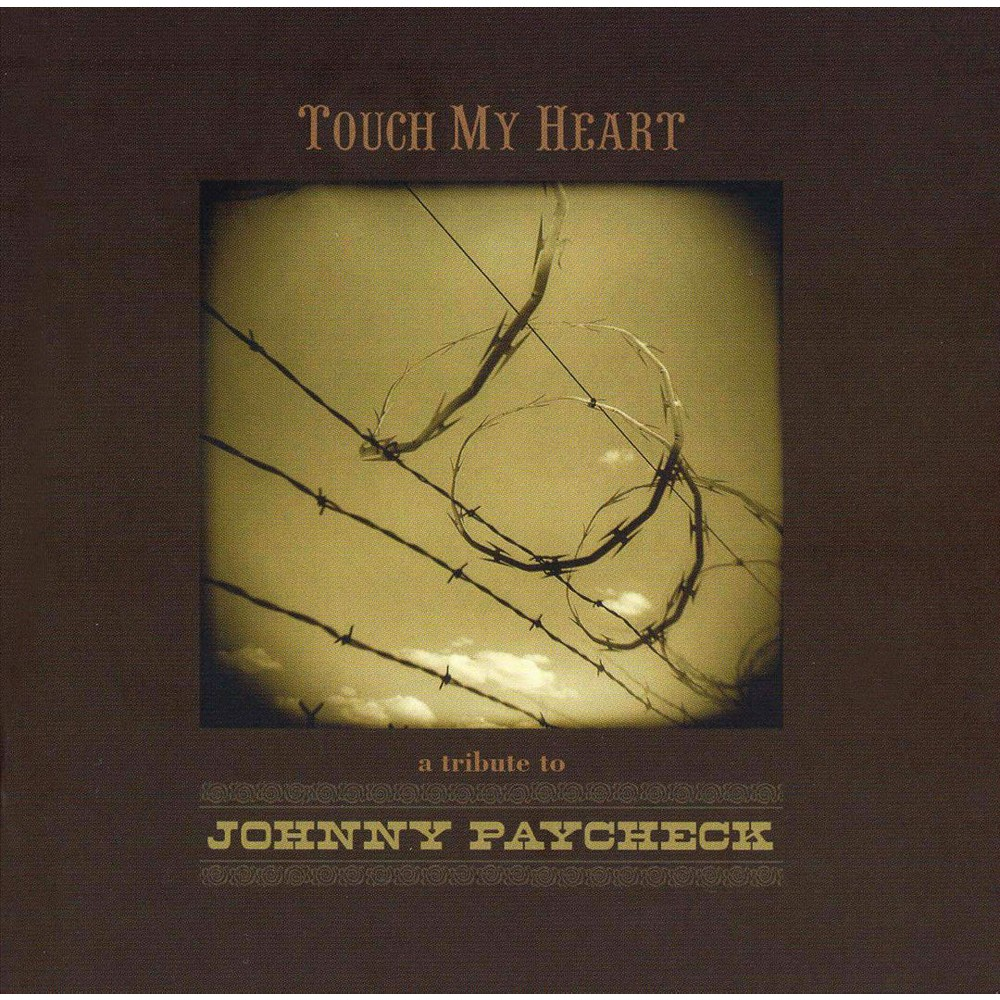 Various - Touch My Heart: A Tribute to Johnny Paycheck (CD) Reviews