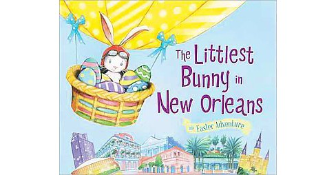 Littlest Bunny in New Orleans (Hardcover) (Lily Jacobs) - image 1 of 1