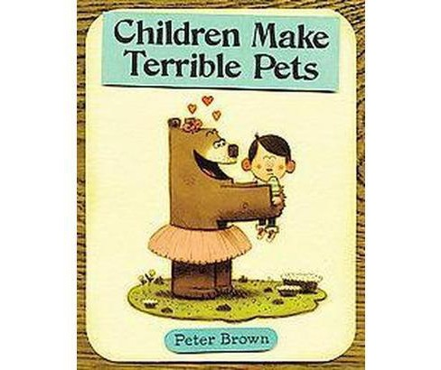 Children Make Terrible Pets (Hardcover) by Peter Brown - image 1 of 1
