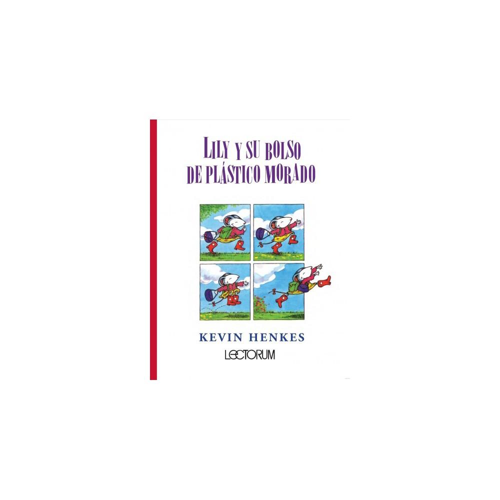 Lily y su bolso de plastico morado / Lilly's Purple Plastic Purse (Paperback) (Kevin Henkes)
