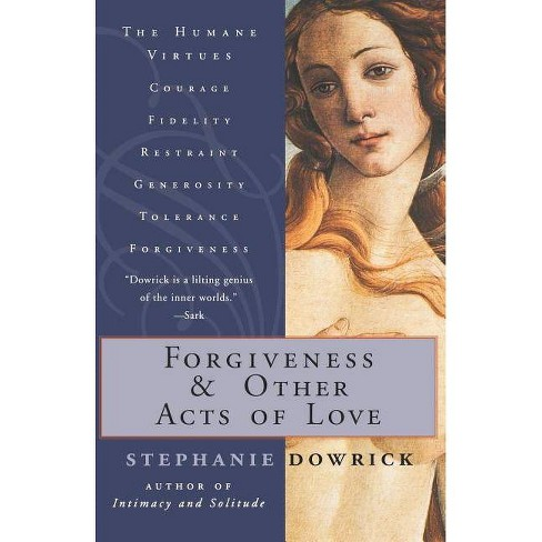 Forgiveness and Other Acts of Love - by  Stephanie Dowrick (Paperback) - image 1 of 1