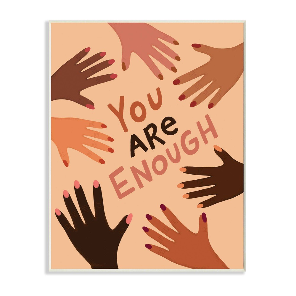 10 34 X15 34 You Are Enough Phrase Hands Of Diversity Wall Plaque Art By Nina Seven Stupell Industries