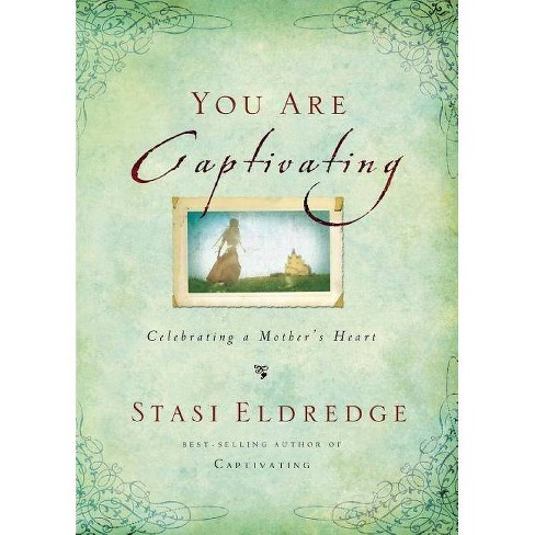 You Are Captivating - by  Stasi Eldredge (Paperback) - image 1 of 1