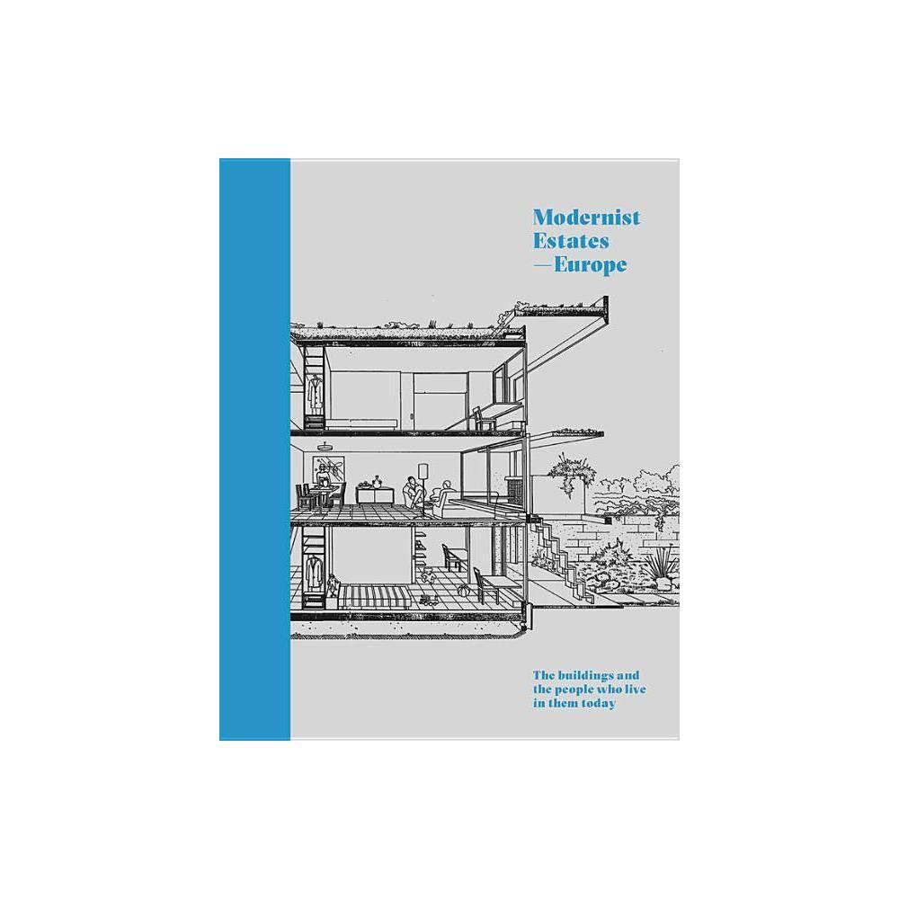 Modernist Estates Europe By Stefi Orazi Hardcover
