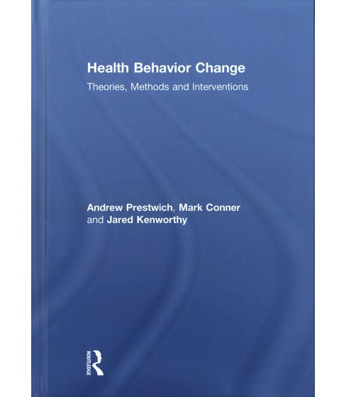 Health Behavior Change : Theories, Methods and Interventions (Hardcover) (Andrew Prestwich & Jared - image 1 of 1