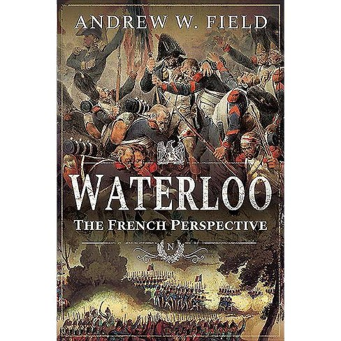 Waterloo - by  Andrew W Field (Paperback) - image 1 of 1
