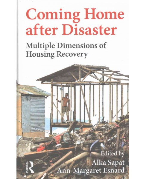 Coming Home After Disaster : Multiple Dimensions of Housing Recovery (Hardcover) - image 1 of 1