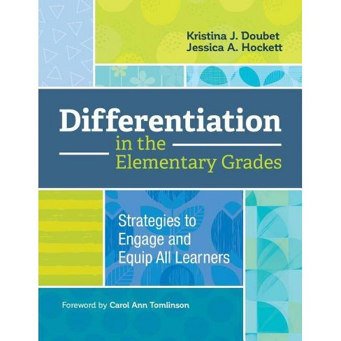 Differentiation in the Elementary Grades - by  Kristina J Doubet & Jessica A Hockett (Paperback) - image 1 of 1