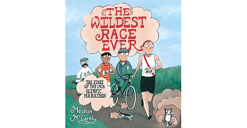 Wildest Race Ever : The Story of the 1904 Olympic Marathon (School And Library) (Meghan McCarthy) - image 1 of 1