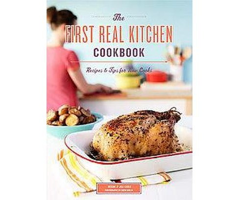 First Real Kitchen Cookbook : Recipes & Tips for New Cooks (Paperback) (Megan Carle & Jill Carle) - image 1 of 1