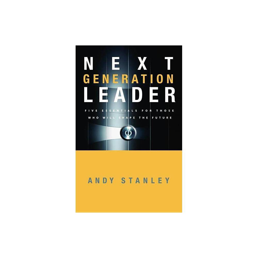 Next Generation Leader By Andy Stanley Hardcover