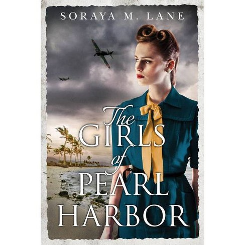 The Girls of Pearl Harbor - by  Soraya M Lane (Paperback) - image 1 of 1