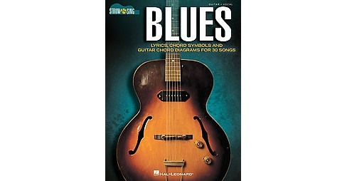 Blues : Guitar / Vocal: Lyrics, Chord Symbols and Guitar Chord Diagrams for 30 Songs (Paperback) - image 1 of 1