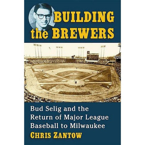 Building the Brewers - by  Chris Zantow (Paperback) - image 1 of 1