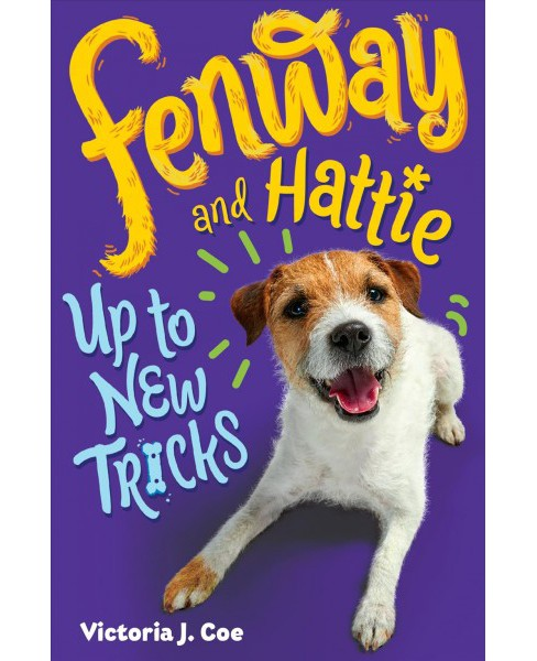Fenway and Hattie Up to New Tricks -  (Fenway and Hattie) by Victoria J. Coe (Hardcover) - image 1 of 1