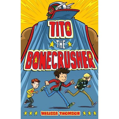 Tito the Bonecrusher - by  Melissa Thomson (Hardcover) - image 1 of 1