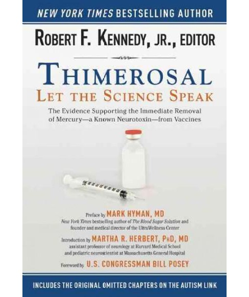 Thimerosal : Let the Science Speak: the Evidence Supporting the Immediate Removal of Mercury - a Known - image 1 of 1