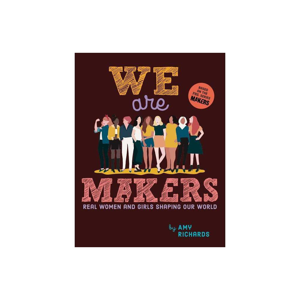 We Are Makers By Amy Richards Hardcover