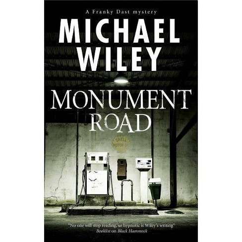 Monument Road - (Franky Dast Mystery) by  Michael Wiley (Hardcover) - image 1 of 1