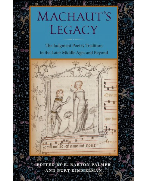 Machaut's Legacy : The Judgment Poetry Tradition in the Later Middle Ages and Beyond (Hardcover) - image 1 of 1