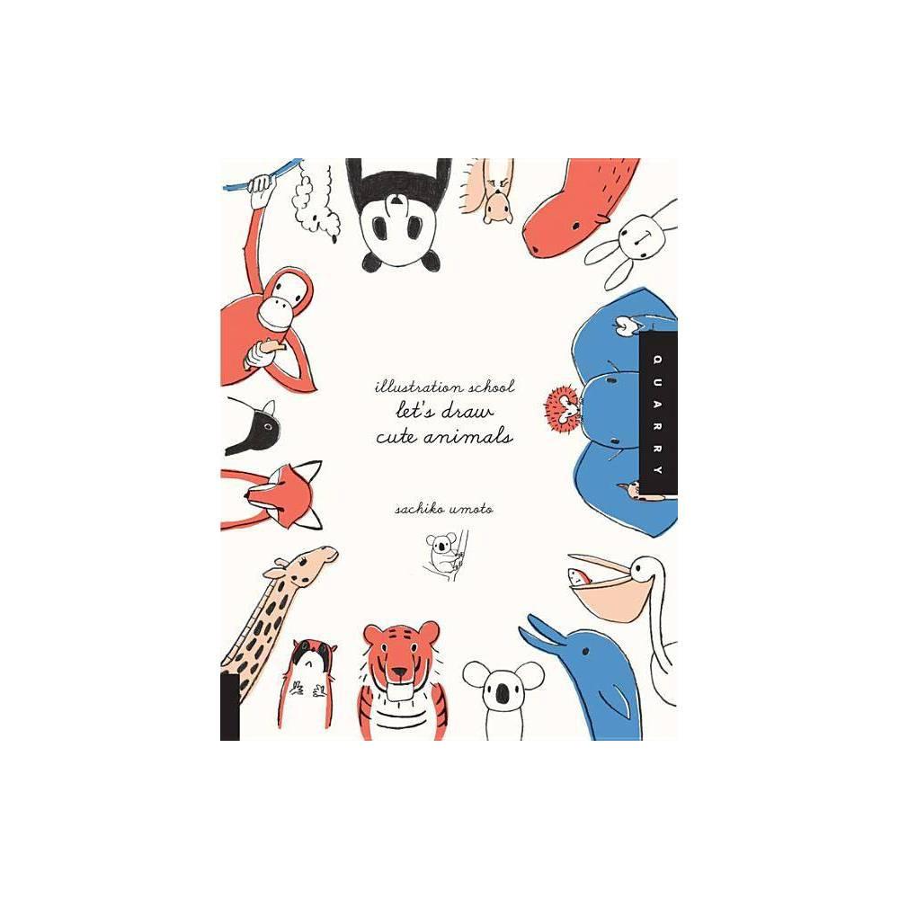 Illustration School Let S Draw Cute Animals By Sachiko Umoto Paperback