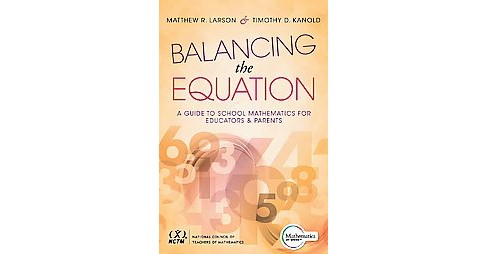 Balancing the Equation : A Guide to School Mathematics for Educators & Parents (Paperback) (Matthew R. - image 1 of 1