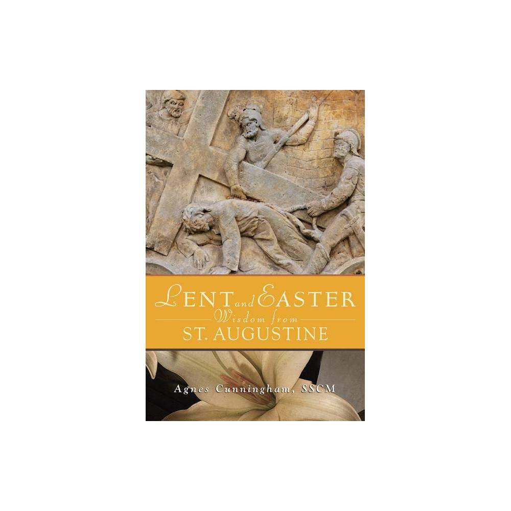 Lent And Easter Wisdom From St Augustine By Agnes Cunningham Paperback