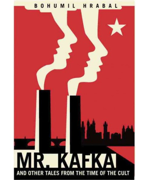 Mr. Kafka and other tales from the time of the cult (Paperback) (Bohumil Hrabal) - image 1 of 1