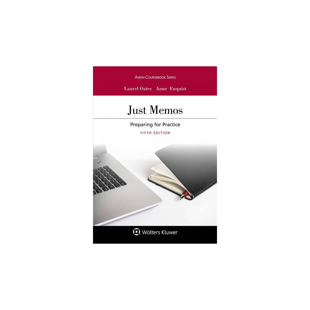 Just Memos : Preparing for Practice - by Laurel Currie Oates & Anne Enquist (Paperback)