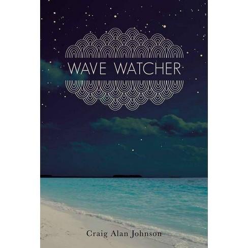Wave Watcher - by  Craig Alan Johnson (Paperback) - image 1 of 1