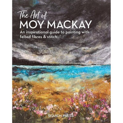 The Art of Moy MacKay - (Hardcover)