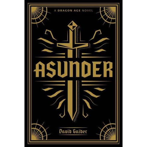 Dragon Age: Asunder Deluxe Edition - by  David Gaider (Hardcover) - image 1 of 1