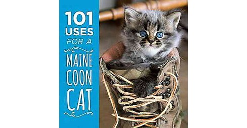 101 Uses for a Maine Coon Cat (Hardcover) - image 1 of 1