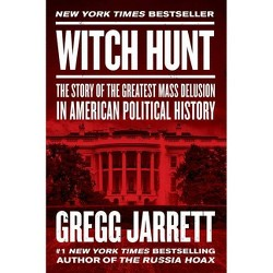 Witch Hunt - by  Gregg Jarrett (Hardcover)