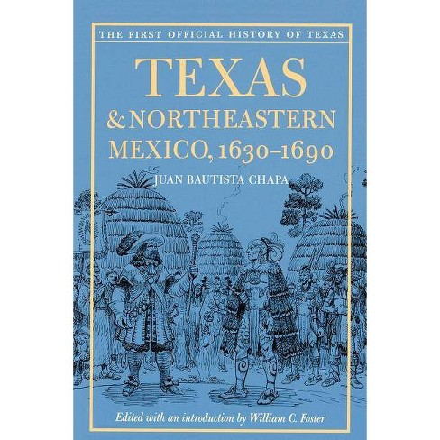 Texas and Northeastern Mexico, 1630-1690 - (Paperback) - image 1 of 1