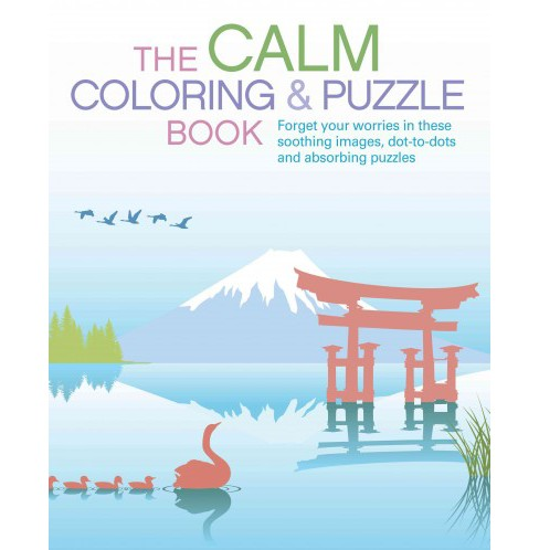 Calm Coloring & Puzzle Book : Forget Your Worries in These Soothing Images, Dot-to-dots and Absorbing - image 1 of 1