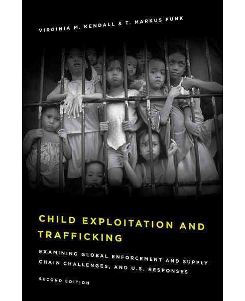 Child Exploitation and Trafficking : Examining Global Enforcement and Supply Chain Challenges and U.S. - image 1 of 1